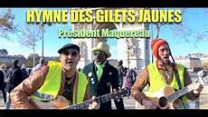 La Chanson Des Gilets Jaunes Pr 233 Sident Maquereau