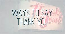 ways to say thank you to on your 3 ways to say thank you tellwell the storytelling agency