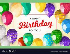 happy birthday card template for word low poly happy birthday greeting card template vector image