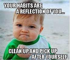 Clean Kitchen Memes by Quotes About Cleaning Up After Yourself Quotesgram