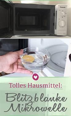 Mikrowelle Mit Hausmitteln Putzen In Zehn Minuten