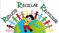 dia de la tierra reducir reciclar y reutilizar youtube