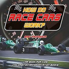 books about cars and how they work 1986 ford aerostar regenerative braking how do race cars work car book for kids children s transportation books for sale online ebay
