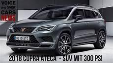 2018 cupra ateca das seat suv mit 300 ps