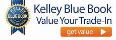 kelley blue book used cars value calculator 1994 ford club wagon user handbook kelley blue book used car trade in value tool do you want to know what your current car truck