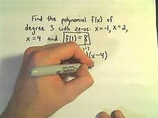 finding the formula for a polynomial given zeros roots degree and one point exle 1 youtube