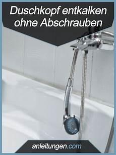 anleitung duschkopf entkalken duschkopf dusche