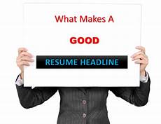 ideal resume headlines to beat the competition resume tips