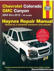 hayes auto repair manual 2006 chevrolet colorado auto manual haynes chevrolet colorado gmc canyon 2004 2012 auto repair manual