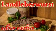 Landleberwurst Selber Machen Leberwurst Rezept