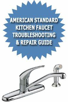 kitchen faucet problems american standard kitchen faucet troubleshooting repair guide