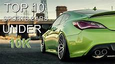 top 10 used sports cars 10k top 10 sports cars 10k 2018