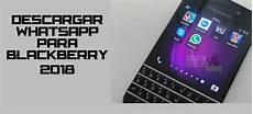 aprende a e instalar whatsapp en blackberry appworld 2018 trucos galaxy