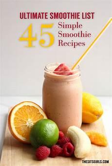 smoothie rezepte einfach 45 delicious smoothie recipes healthy smoothies