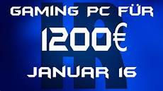 gaming pc f 252 r 1200 januar 2016 pc g 252 nstig kaufen