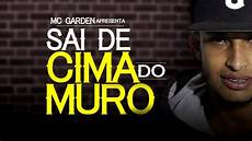 mc garden sai de cima do muro letra youtube