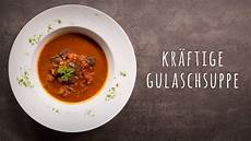 Rezept Für Gulaschsuppe - gulaschsuppe rezept