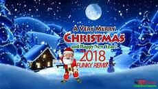 merry christmas and happy new year funny remix video 2018 youtube