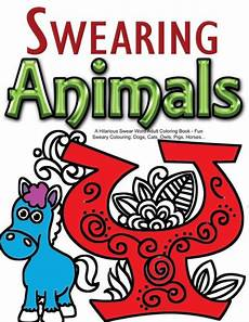 swearing animals a hilarious swear word adult coloring