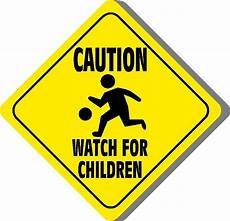 caution for children sign signs at play