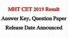 2019 key release date mht cet 2019 result answer key question paper release