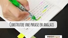Construire Une Phrase En Anglais Le Guide Complet De