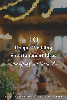 entertainment ideas for a unique wedding reception 10 unique wedding entertainment ideas that your guests