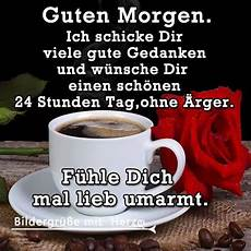 Guten Morgen Kaffee Bilder - pin by karla ehrlich on guten morgen guten morgen guten