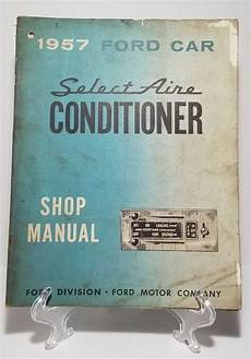 old cars and repair manuals free 2007 ford e250 interior lighting sold 1957 ford car select aire conditioner shop manual air conditioning repair unique items