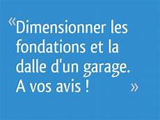 id garage avis dimensionner les fondations et la dalle d un garage a vos avis