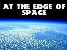 edge of space documentary mysterious matter between earth