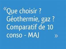 comparateur gaz que choisir que choisir g 233 othermie gaz comparatif de 10 conso