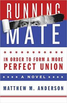 running mate in order to form a more perfect union by matt anderson 9781592985463 paperback