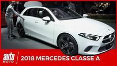mercedes nouvelle classe a 2018 mercedes classe a premier contact avec la nouvelle