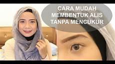Cara Mudah Membentuk Alis Tanpa Mencukur Eyebrow