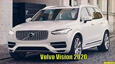 volvo models 2020 2020 volvo xc90 new volvo vision 2020 the safest