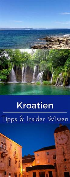 Urlaub Kroatien Tipps - tipps insider wissen kroatien reisen reisen und weltreise