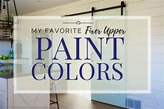 fixer upper paint colors my favorites the house