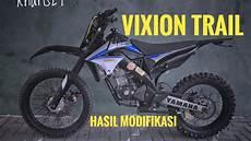 Trail Vixion by Vixion Trail Bukan Yamaha Wr155 Indonesia