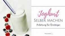 joghurt selber machen joghurt selber machen einfach archive einfach mal einfach