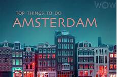 things to do in amsterdam wow travel