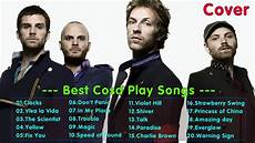 the best of coldplay the best of coldplay playlist 2017 coldplay greatest
