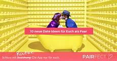 10 Neue Date Ideen F 252 R Paare Pairfect App F 252 R Paare