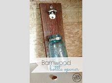 Barnwood Mason Jar Bottle Opener   The DIY Village