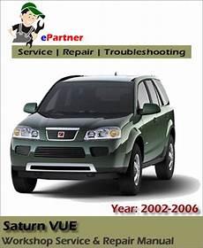 free online car repair manuals download 2010 saturn vue security system saturn vue service repair manual 2002 2006 automotive service repair manual