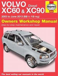 hayes auto repair manual 2010 volvo xc60 transmission control volvo xc60 xc90 diesel 2003 2013 haynes owners service repair manual 0857336304