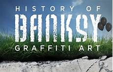 almost everything you need to almost everything you need to about banksy s in