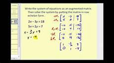 augmented matrices row echelon form youtube