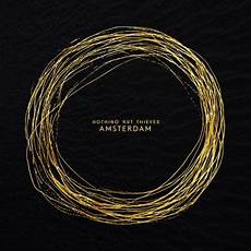 the best or nothing traduzione amsterdam by nothing but thieves album lyrics musixmatch