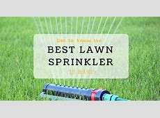 Best Lawn Sprinkler Systems Reviews 2018   Buyer's Guide